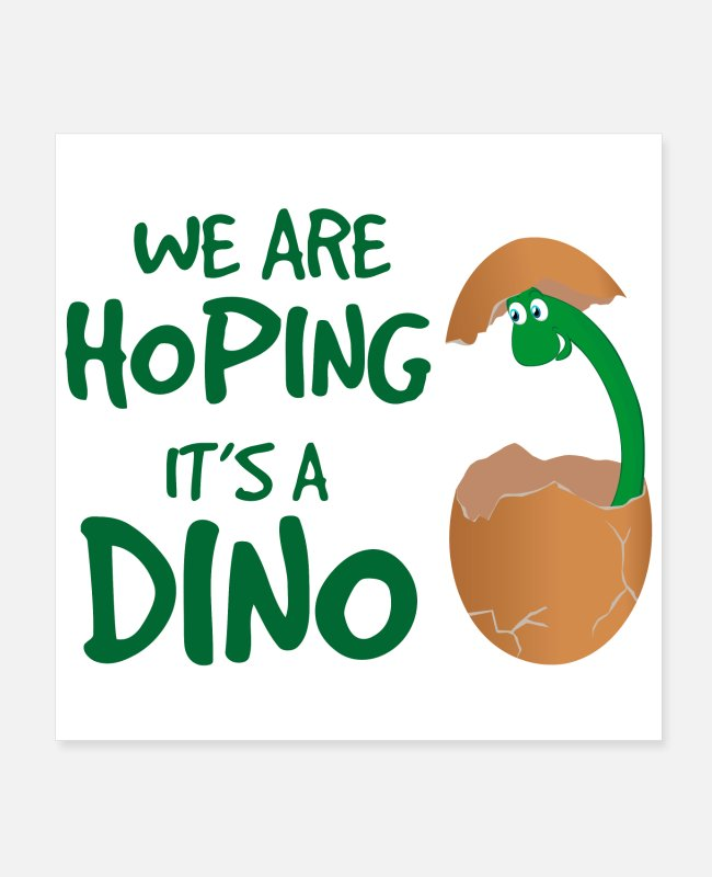 I Love Dinosaurs Posters - Pregnancy Announcement We are hoping its a Dino - Posters white