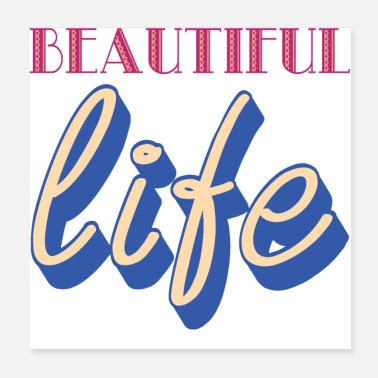 Most Popular Selling BEAUTIFUL LIFE - Poster