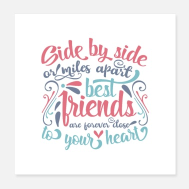 Friends Side by side or miles apart best friends - Poster
