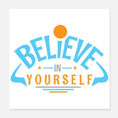 Yourself Believe In Yourself - Poster