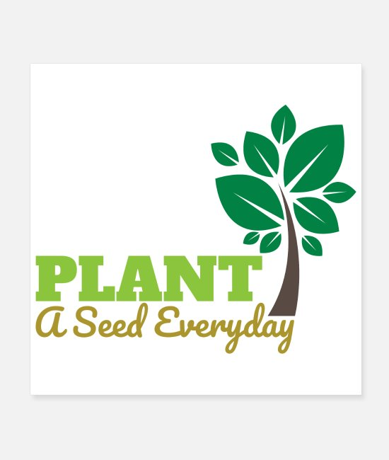Vegetables Posters - Plant A Seed Everyday Vegan Eco Gift Idea - Posters white