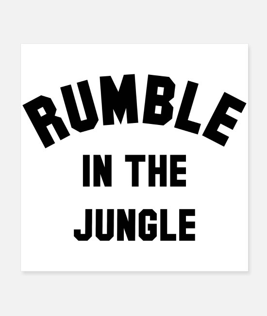 Boxing Match Posters - RUMBLE IN THE JUNGLE - Posters white