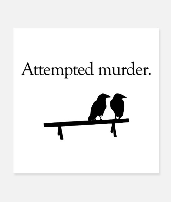 Attempted Murder Crow Posters - Attempted Murder crow 11 - Posters white