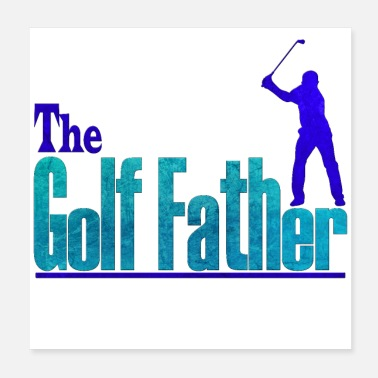 Golf Swing The golf father - Poster