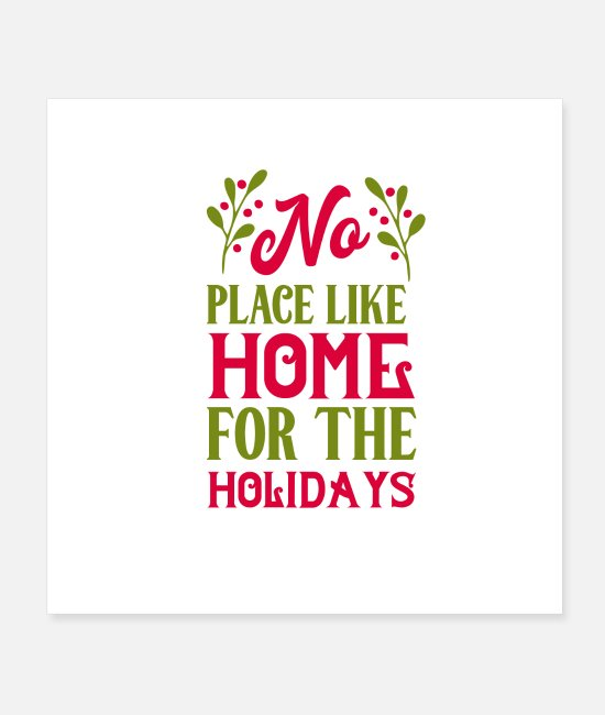 Christmas Carols Posters - No place like home for the holidays - Posters white