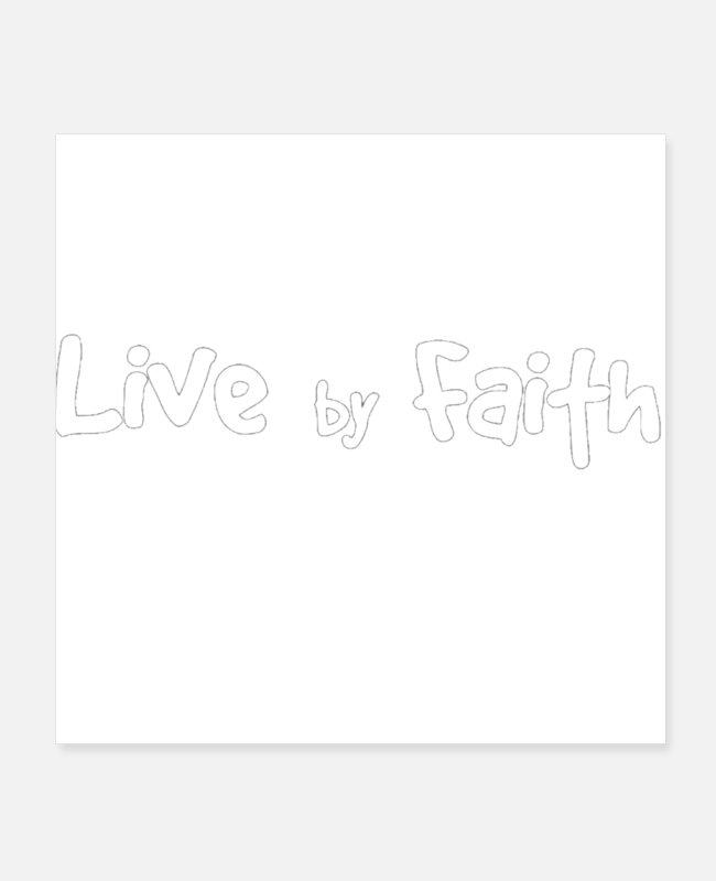Injustice Posters - Live by Faith - Posters white