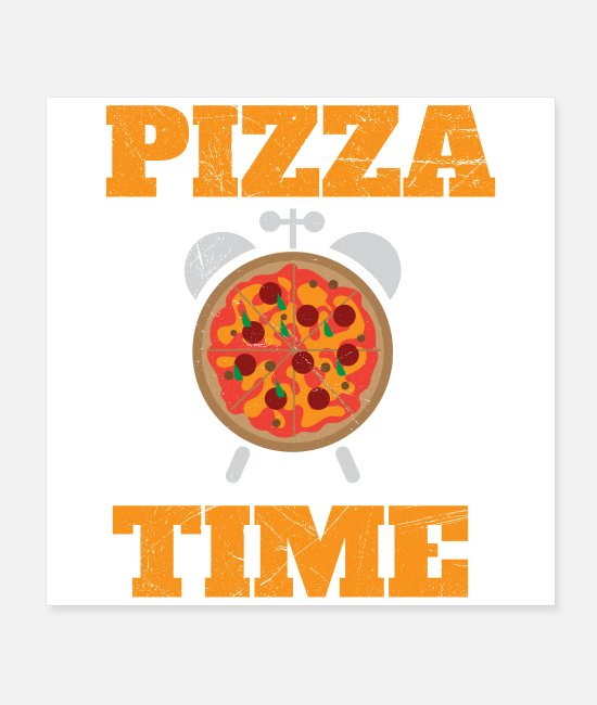 Pizza Posters - Pizza Time Funny Food Gift Idea - Posters white