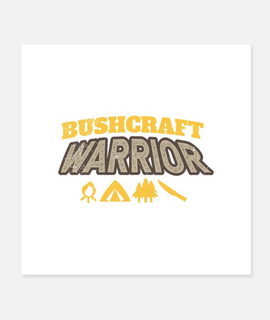 Tent Posters - Bushcraft Warrior Survival Training Gift Idea - Posters white