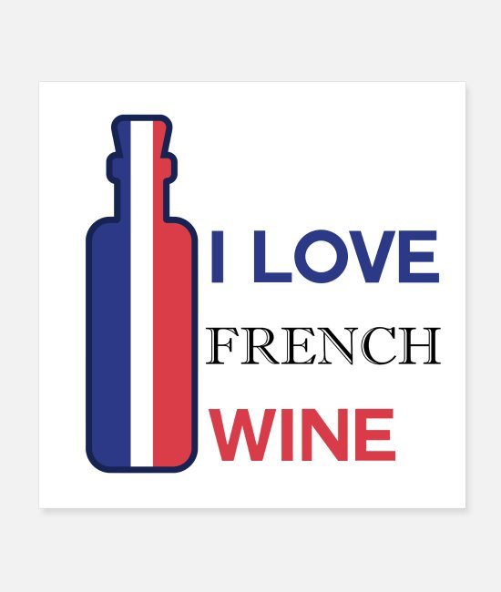 French Flag Posters - I love French Wine - Posters white