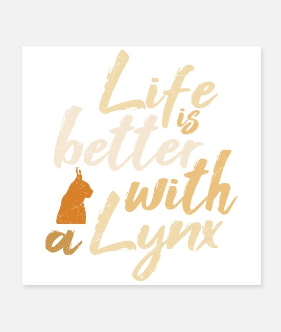 Cat Art Posters - Cat Life is better with a Lynx Funny Gift Idea - Posters white