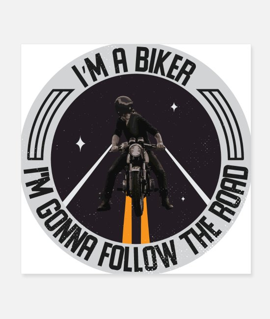 Therapy Posters - I m a biker im gonna follow the road - Posters white
