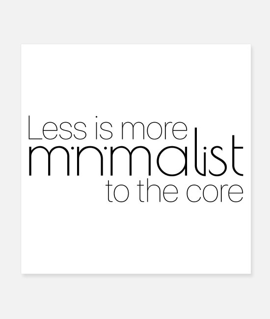 Design Posters - Less is more, Minimalist to the core. - Posters white
