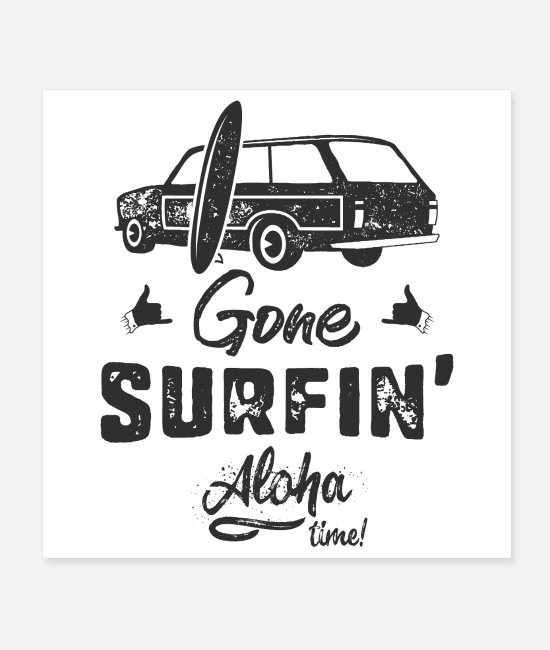 Black Metal Posters - Gone Surfing Aloha time - Posters white