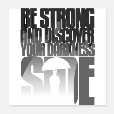 Dark Side Be strong and discover your darkness side - Poster