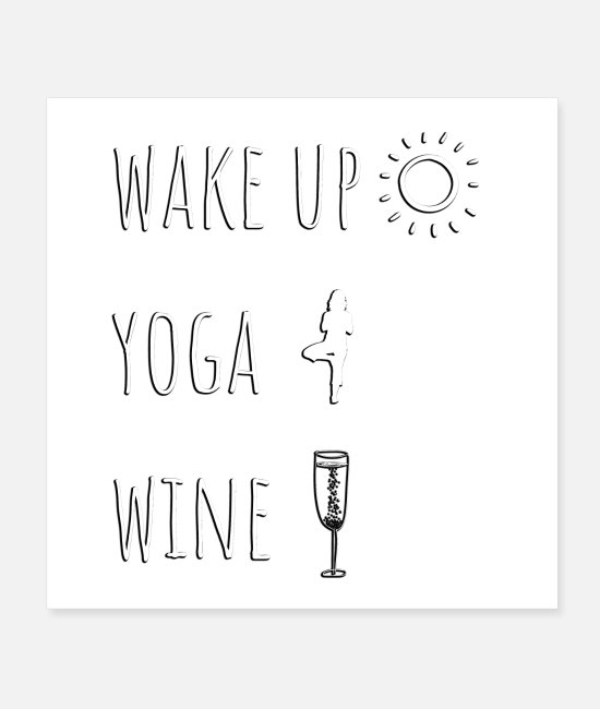 Wine Posters - Wake Up Yoga Wine Shirts - Posters white