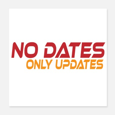 Date No Dates Only Updates - Poster