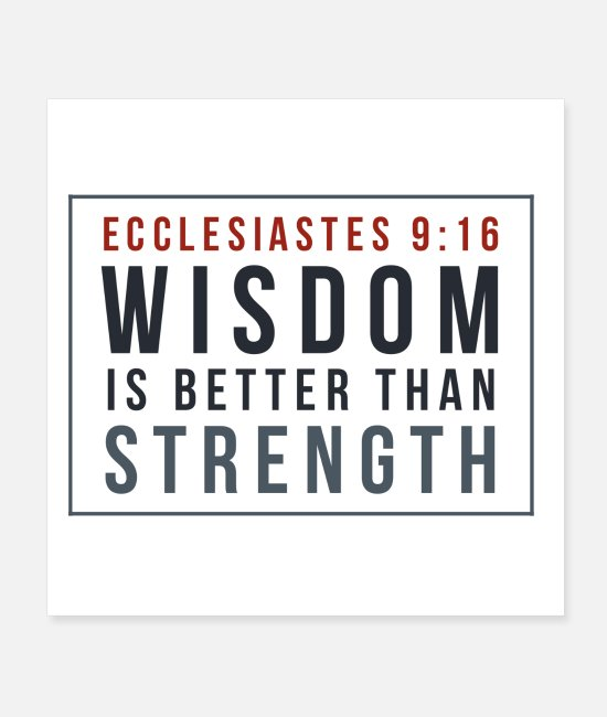 Church Posters - Christian Store - Wisdom Is Better Than Strenght - Posters white