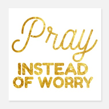 God Christian Store - Pray Instead Of Worry- Christian - Poster