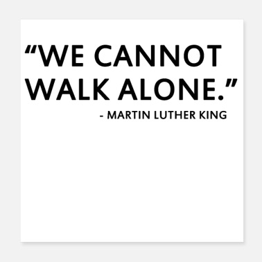 Martin We Cannot Walk Alone Martin Luther King - Poster