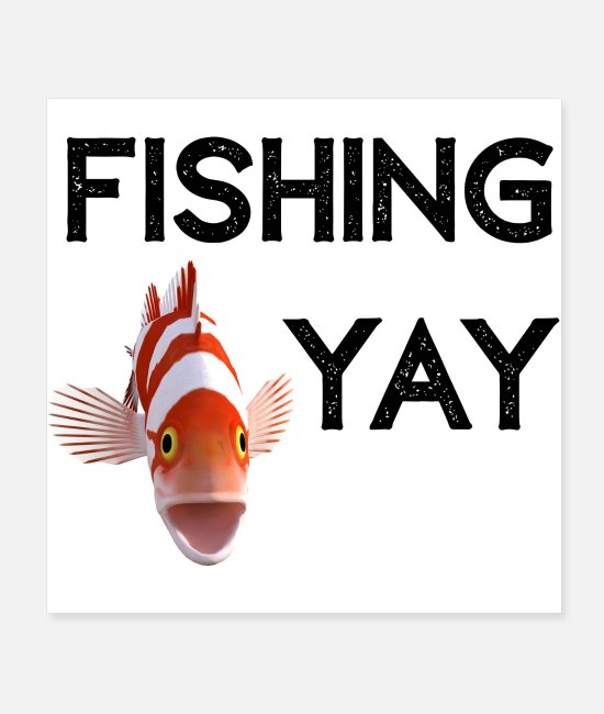 Design Posters - Fishing Yay - Posters white