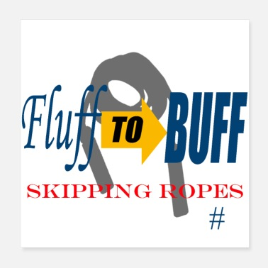 Roped Fluff to Buff skipping ropes - Poster