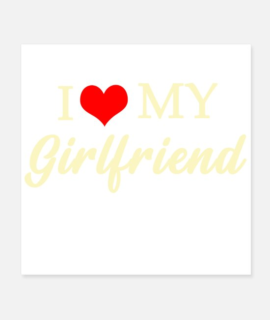 Renner Posters - I Love My Girlfriend - Posters white