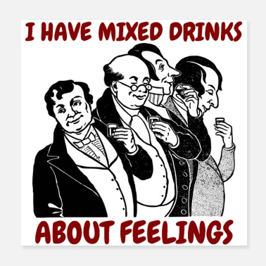 Martini I have mixed drinks about feelings - Poster