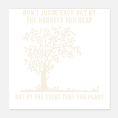 B Day Don't judge each day by the harvest you reap but b - Poster