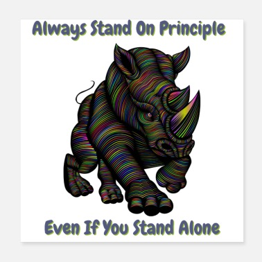 Stand Always stand on principle Even if you stand alone - Poster