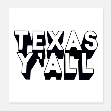 Texas Texas Y'all - Poster
