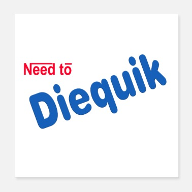 Need need to diequik - Poster