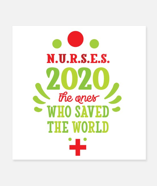 Medicine Posters - NURSES 2020 the ones who - Posters white