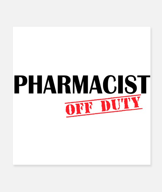 Quote Posters - Pharmacist Off Duty - Posters white