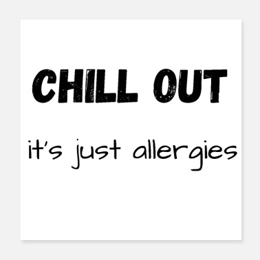 Foul CHILL OUT it's just allergies - Poster