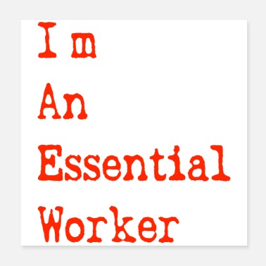 Worker I'm An Essential Worker - Poster