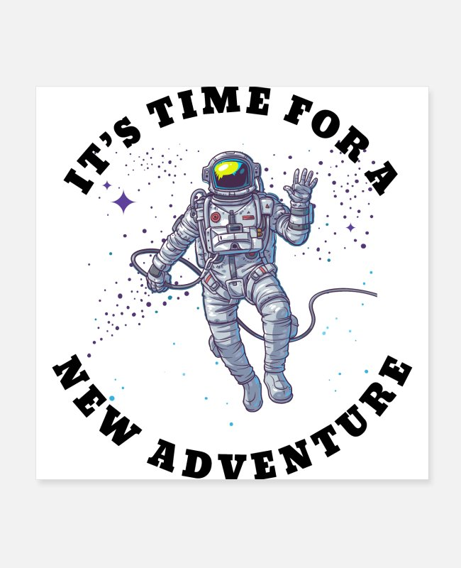 Space Posters - It s Time for a new Adventures - Posters white