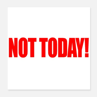 Not Allowed Not Today! - Poster