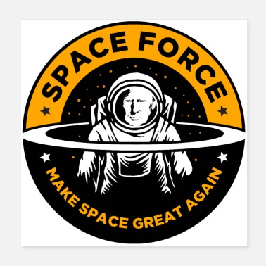 Force Space Force Donald Trump Make Space Great Again - Poster