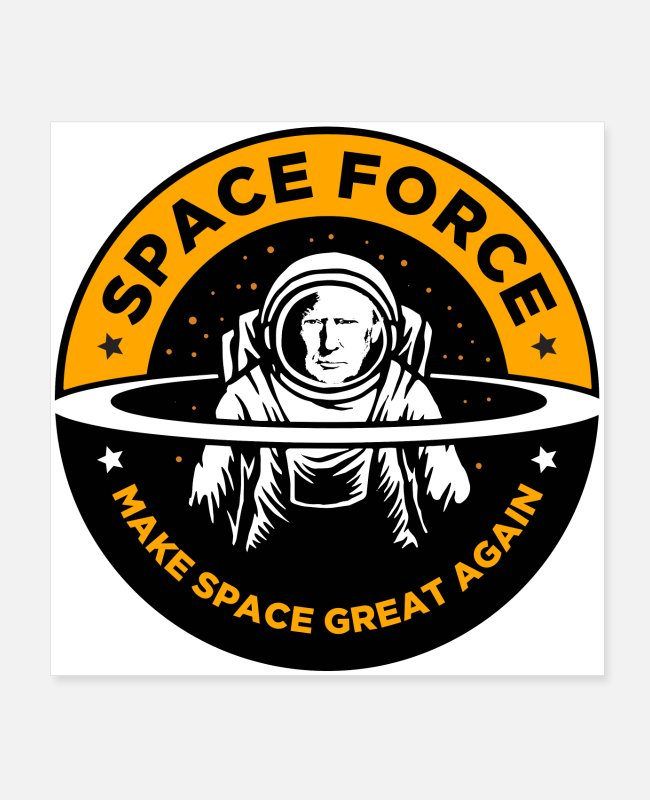 Space Posters - Space Force Donald Trump Make Space Great Again - Posters white