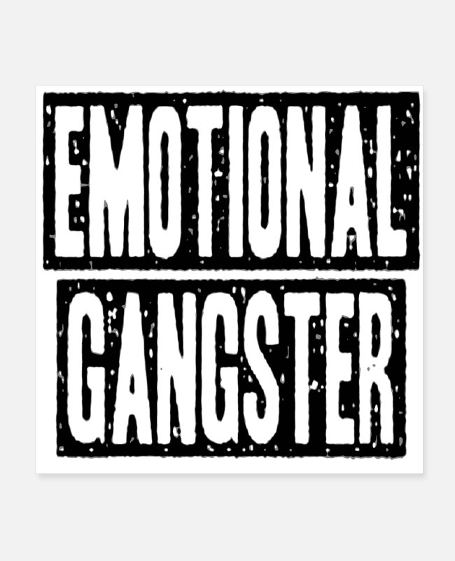 Obedience Posters - Emotional gangster - Posters white