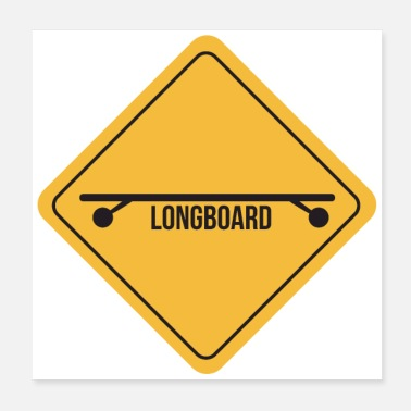 Longboard Traffic Sign Caution Longboard Funny Gift Idea - Poster
