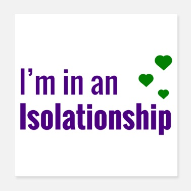 Isolated im in an isolationship - Poster