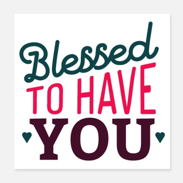 Bless You blessed to have you - Poster