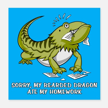 Homework Bearded Dragon Ate My Homework - Poster
