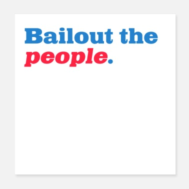 Democrat Bailout the people - Poster