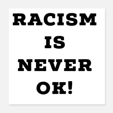 Disgusting Racism is never OK - Poster