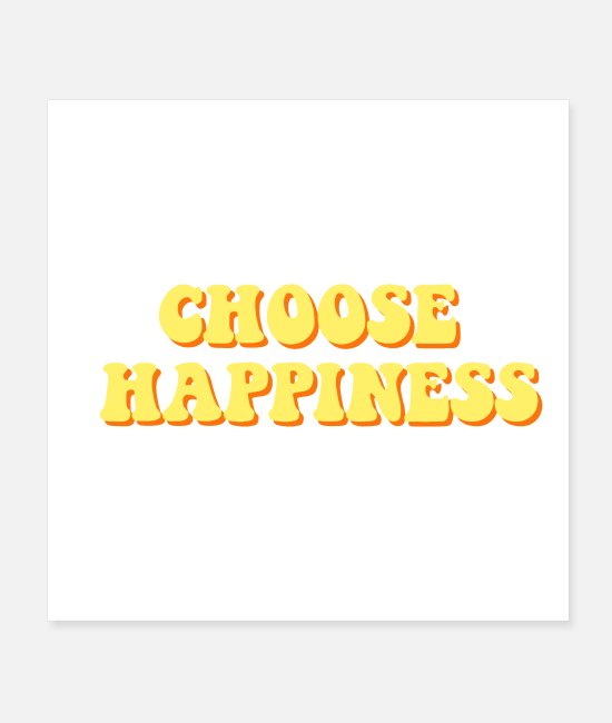 Quote Posters - Choose Happiness yellow orange graphic - Posters white