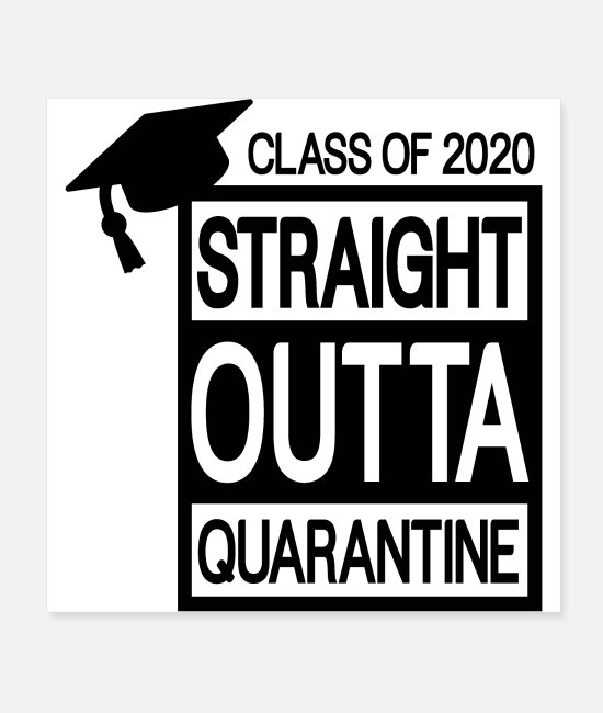 Funny Graduation Quotes Posters - Straight Outta Quarantine Class Of 2020 Grdauation - Posters white
