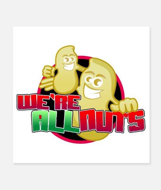 Character Posters - We Are All Nuts Cartoon Characters - Posters white