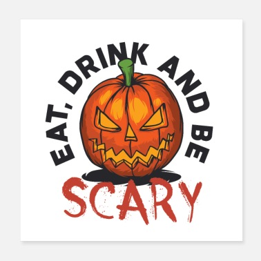 Pumpkin eat, drink and be scary - Poster